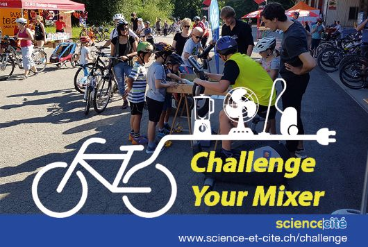 SCIENCE ET CITE – CHALLENGE YOUR MIXER